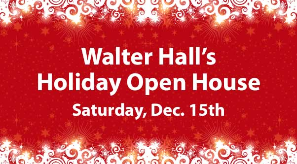 Walter Hall Holiday Open House